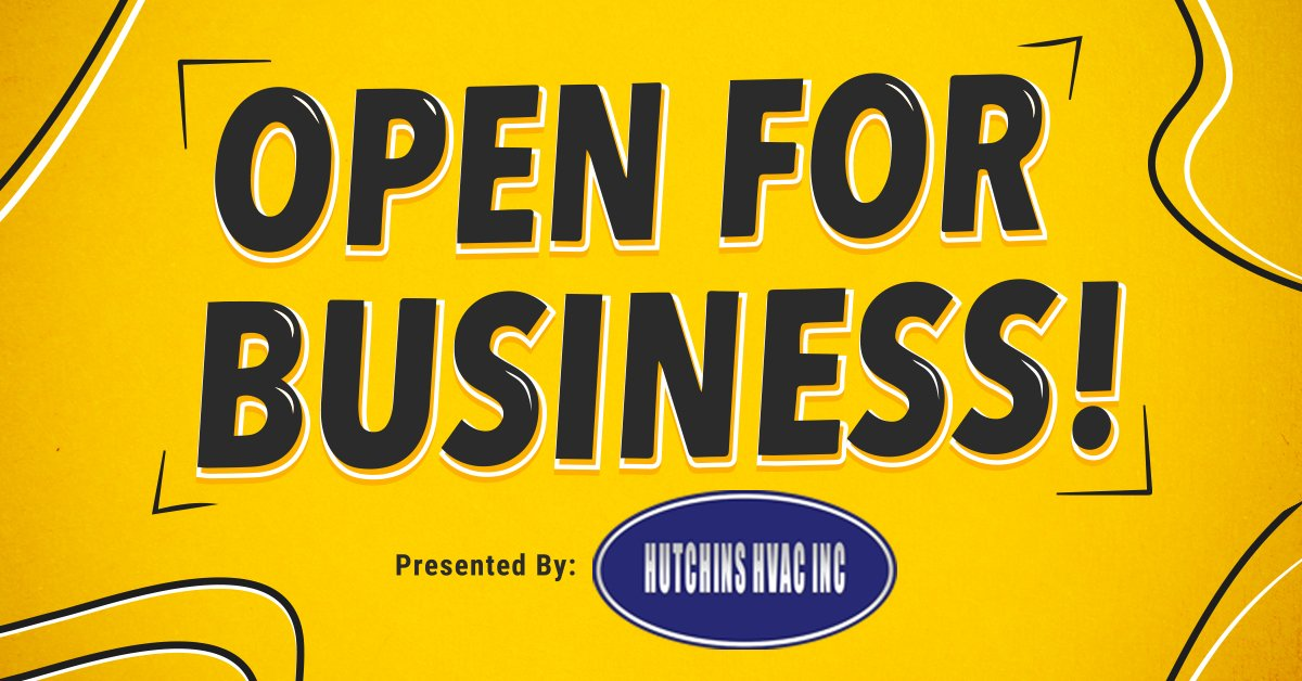 """Open for Business"" presented by Hutchins HVAC"